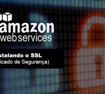Instalando o SSL (Certificado de Segurança) no EC2 do Amazon Webservices